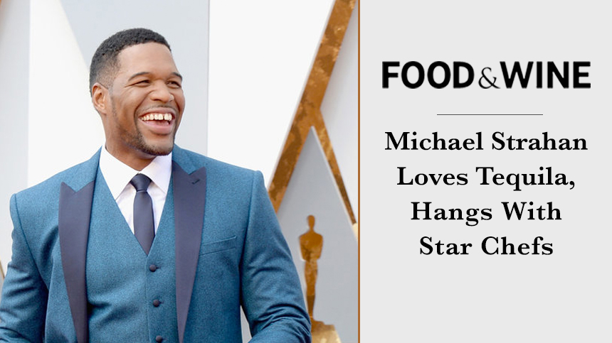 Michael-Strahan-Food-And-Wine-Mag-Casa-Dragones