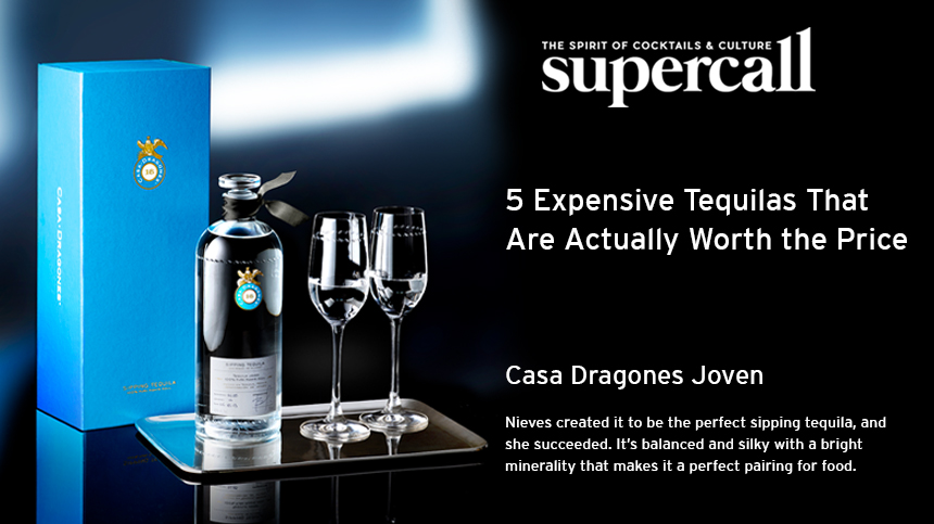 supercall expensive tequila worth the price casa dragones joven